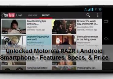 Unlocked Motorola RAZR i Android Smartphone Is Now Available