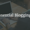 Five Essential Blogging Tools You Need To Have In 2021