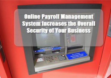 Online Payroll Management System Increases the Overall Security of Your Business