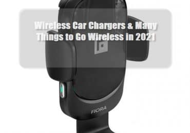 Wireless Car Chargers & Many Things to Go Wireless in 2021