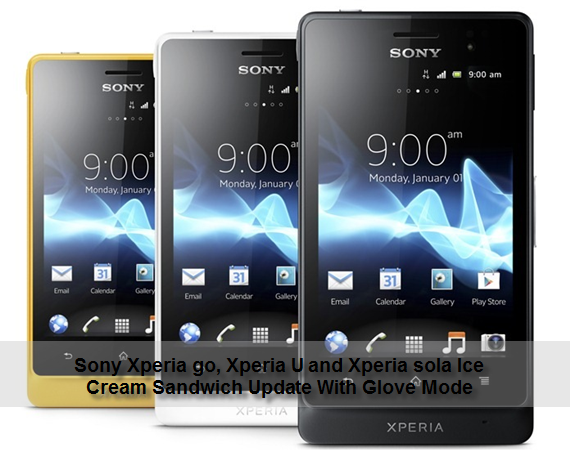Sony Xperia go, Xperia U and Xperia sola Ice Cream Sandwich Update With Glove Mode